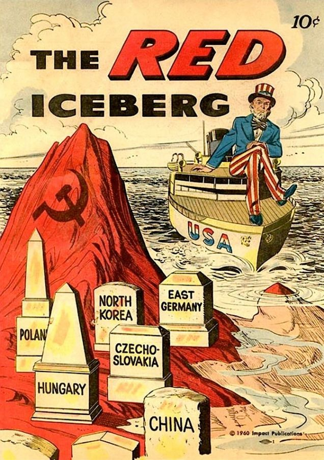 "A printing of an anti-communist propaganda poster, originally printed in 1960. The poster depicts ""The Red Iceberg"" in an effort to display the nature of communism's influence in the east."